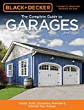 Black & Decker The Complete Guide to Garages 2nd Edition: Includes: Building a New...